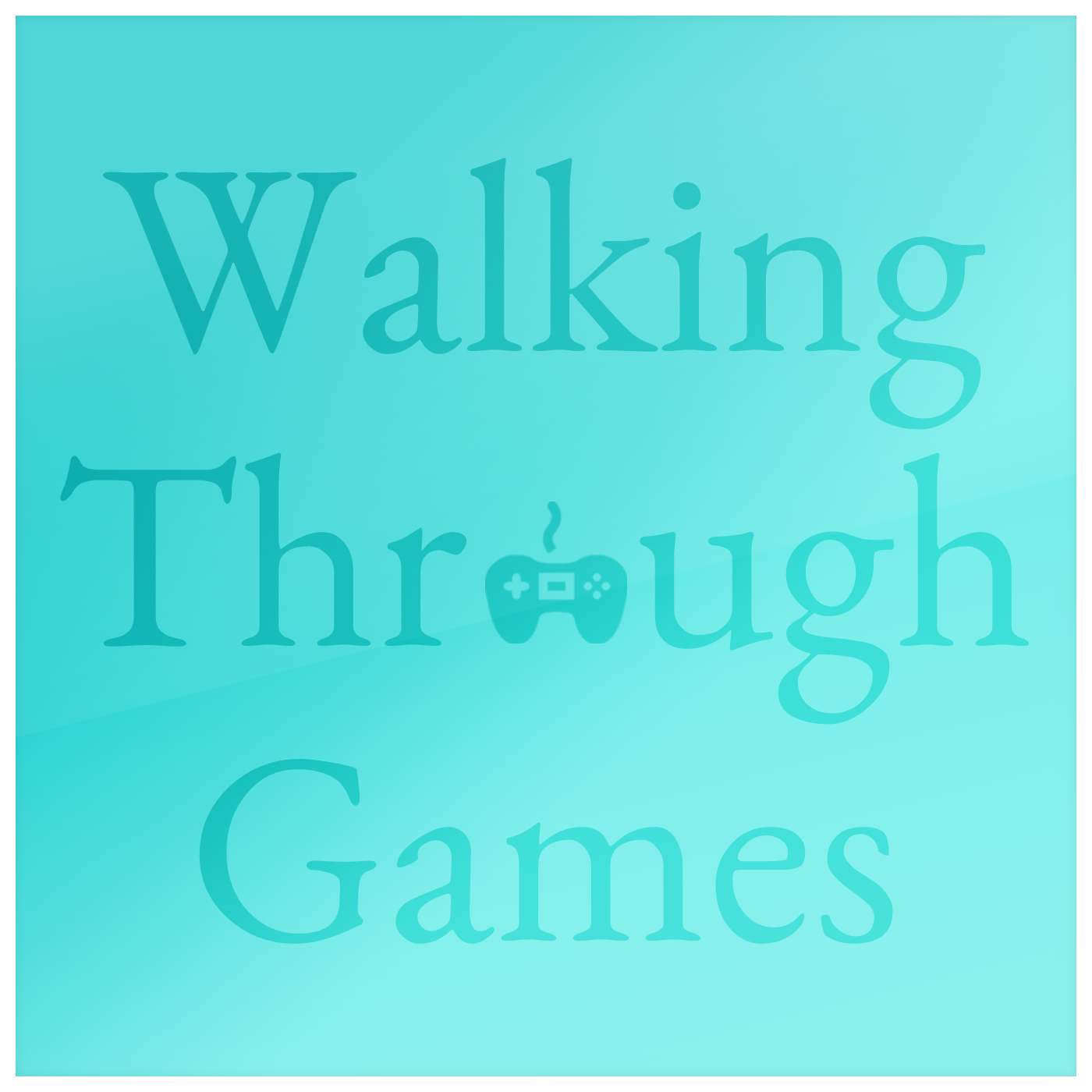 Walking Through Games